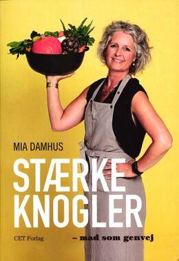 Mia Damhus (f. 1961-04-14): Stærke knogler : mad som genvej