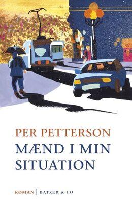 Per Petterson: Mænd i min situation : roman