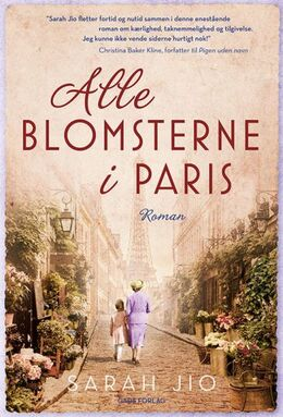 Sarah Jio: Alle blomsterne i Paris