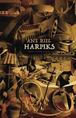 Ane Riel: Harpiks : roman