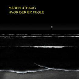 Maren Uthaug: Hvor der er fugle